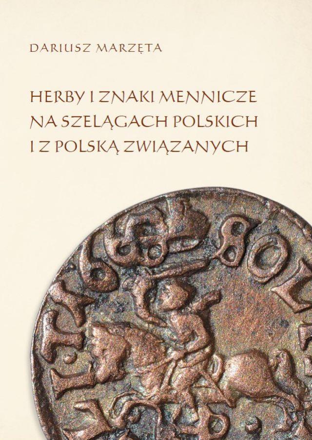 http://numizmatyka-lublin.pl/files/dariusz-marzeta-herby-i-znaki-mennicze-na-szelagach-polskich-i-z-polska-zwiazanych-lublin-2014.jpg