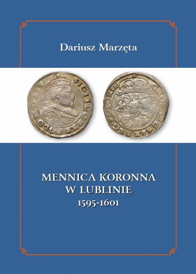 http://numizmatyka-lublin.pl/files/dariusz-marzeta-mennica-koronna-w-lublinie.-1595-1601-lublin-2017.jpg